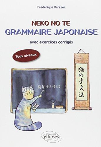 eBooks New Release Neko no te, Grammaire japonaise : Avec exercices corrigés, tous niveaux
