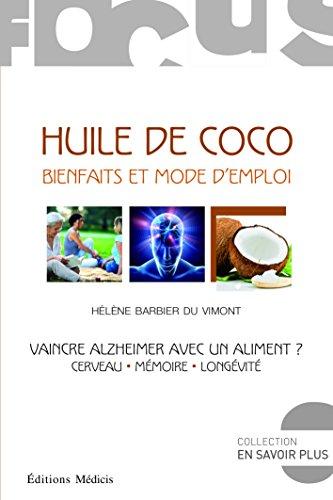 Huile de coco, bienfaits et mode d'emploi, vaince Alzheimer avec un aliment ?
