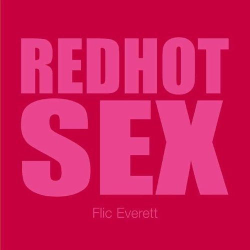 Red Hot Sex (Undercover Sex Tips) by Everett, Flic (2002) Paperback