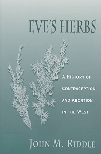 [Eve's Herbs: A History of Contraception and Abortion in the West] (By: John M. Riddle) [published: May, 1999]