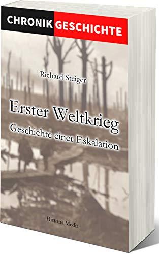 Erster Weltkrieg Geschichte einer Eskalation (Neuerscheinungen Bücher 2019, Erster Weltkrieg Bücher)