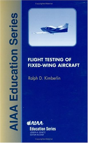 Flight Testing of Fixed Wing Aircraft (AIAA Education Series)