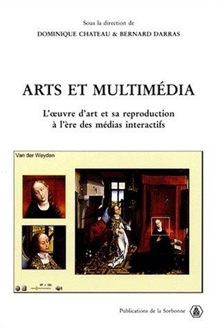 Arts et multimédia. L'oeuvre d'art et sa reproduction à l'ère des médias interactifs
