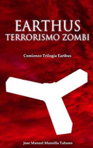 Portada del libro Earthus, terrorismo zombi de Jose Manuel Mansilla   Tabares