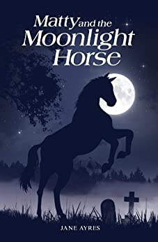 Matty and the Moonlight Horse (Matty Horse and Pony Adventures #1) by [Ayres, Jane]