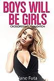 Boys Will Be Girls: Transgender, Feminization, Sissification (English Edition)