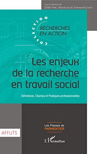Les enjeux de la recherche en travail social: Définitions, Champs et Pratiques professionnelles (Recherches en action) par Emmanuel Jovelin
