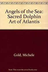 Angels of the Sea: Sacred Dolphin Art of Atlantis