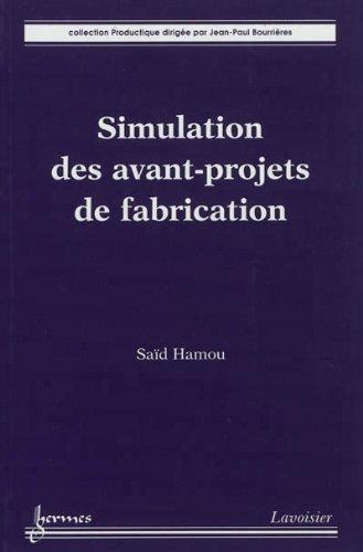 Simulation des avant-projets de fabrication