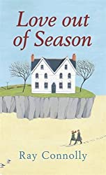 Love Out Of Season by Ray Connolly (2007-02-01)