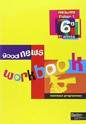 Anglais 6e Good news : Workbook