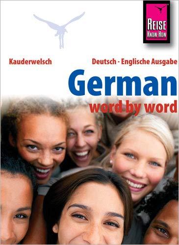 German - word by word (Deutsch als Fremdsprache, englische Ausgabe): Reise Know-How Kauderwelsch
