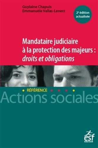 Mandataire judiciare à la protection des majeurs : Droits et obligations par Emmanuelle Vallas-Lenerz