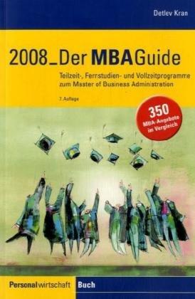 Der MBA-Guide 2007: Teilzeit-, Fernstudien- und Vollzeitprogramme zum Master of Business Administration (Livre en allemand)