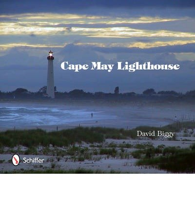 [(Cape May Lighthouse)] [ By (author) David Biggy ] [April, 2011] (Lighthouse Cape May)
