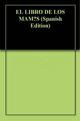 EL LIBRO DE LOS MAMɄS: APUNTES SOBRE LA HISTORIA LA GEOGRAFÍA Y LA SABIDURÍA DE UNA CULTURA DE PAZ Y ARMONÍA ECOLÓGICA
