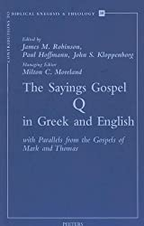 The Sayings Gospel of Q in Greek and English with Parallels from the Gospels of Mark and Thomas (Contributions to Biblical Exegesis & Theology) by P Hoffmann (2001-01-01)