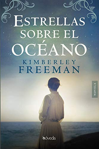 Estrellas sobre el océano (Fondo General - Narrativa) por Kimberley Freeman
