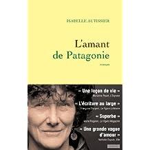L'amant de Patagonie (Littérature Française)