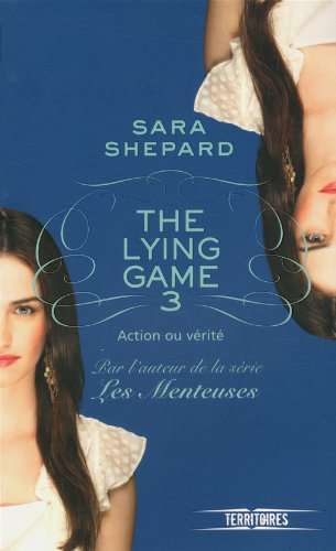 The Lying Game, Tome 3 : Action ou vérité par From Fleuve Editions