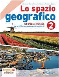 Lo spazio geografico. Con espansione online. Per la Scuola media. Vol. 2