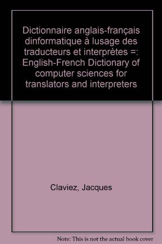 Dictionnaire anglais-français d'informatique à l'usage des traducteurs et interprètes