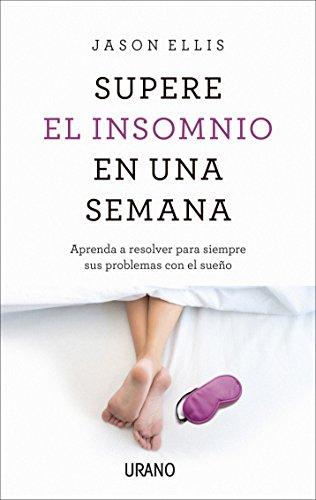 Supera el insomnio en una semana (Crecimiento personal) por JASON ELLIS