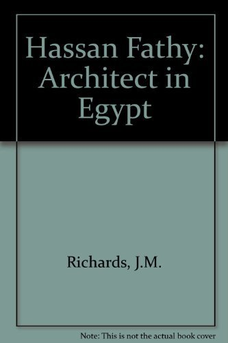 Hassan Fathy: Architect in Egypt (Architects in the Third World) by J.M. Richards (1985-12-01)