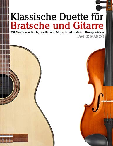 Klassische Duette für Bratsche und Gitarre: Bratsche für Anfänger. Mit Musik von Bach, Beethoven, Mozart und anderen Komponisten
