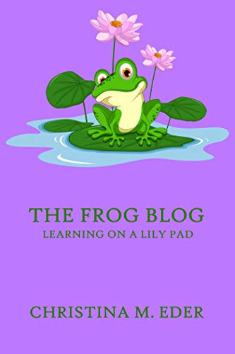 The FROG Blog, Learning on a Lily Pad (FROG (Fully Rely On ...