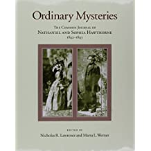 Ordinary Mysteries: The Common Journal of Nathaniel And Sophia Hawthorne, 1842-1843