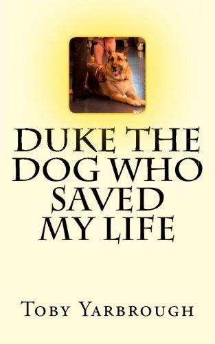 Duke The Dog Who Saved My Life