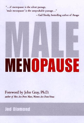 Male Menopause by Jed Diamond (30-Apr-1998) Hardcover