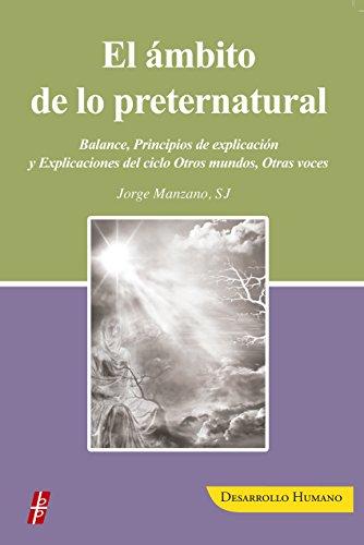 El ámbito de lo Preternatural: Balance, Principios de explicación y Explicaciones del ciclo Otros mundos, Otras voces. por Jorge Manzano