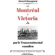 De Montréal à Victoria par le Transcontinental Canadien (Les Classiques du Récit de Voyage)