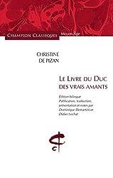 Le livre du duc des vrais amants : Edition bilingue français-ancien français