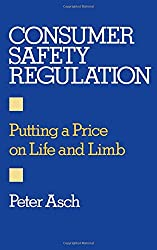 Consumer Safety Regulation: Putting a Price on Life and Limb