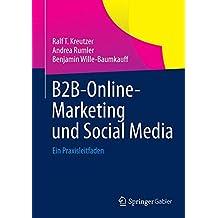 B2B-Online-Marketing und Social Media: Ein Praxisleitfaden