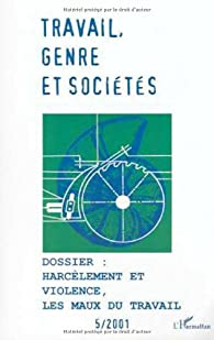 Travail genre et societes n.5/2001 : harcelement et violence les maux du travail par Éditions L'Harmattan