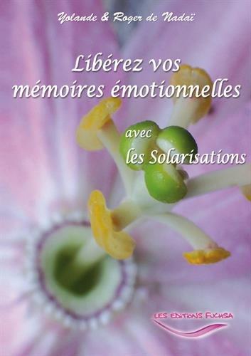 Libérez vos mémoires émotionnelles : avec les Solarisations