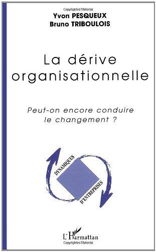 Livre gratuits en ligne La dérive organisationnelle pdf