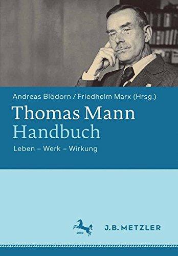 Thomas Mann-Handbuch: Leben - Werk - Wirkung -