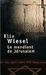 Le mendiant de Jérusalem de Elie Wiesel