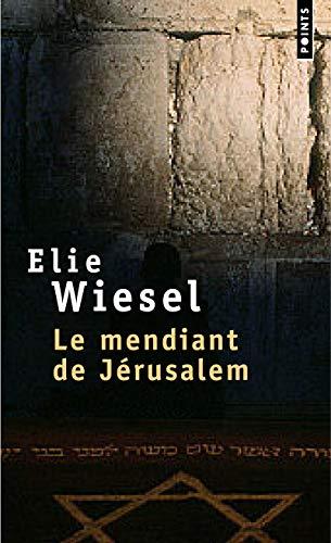 Le mendiant de Jérusalem par Elie Wiesel