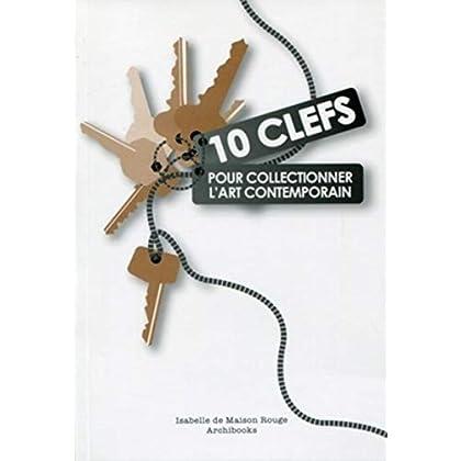 10 clefs pour collectionner l'art contemporain