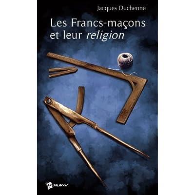 Les Francs-Macons et Leur Religion