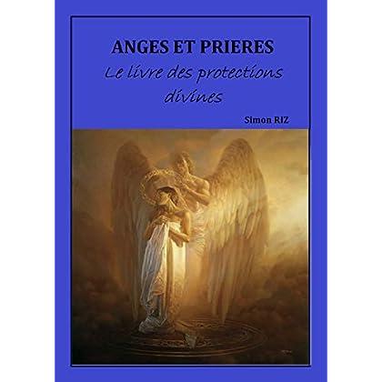 ANGES ET PRIÈRES : Le livre des protections divines