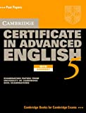 Cambridge Certificate in Advanced English 5 Self-Study Pack: Examination Papers from the University of Cambridge ESOL Examinations (CAE Practice Tests)