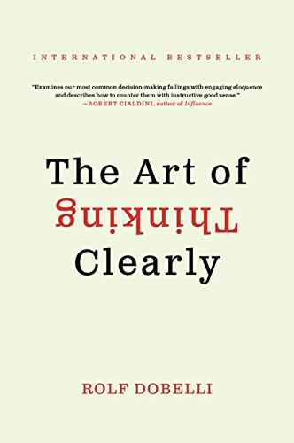 The Art of Thinking Clearly por Rolf Dobelli