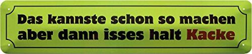 Le kannste déjà Si faire Inscription en allemand Plaque de rue Plaque de 46 x 10 cm str184